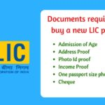 Documents required to buy a new LIC policy